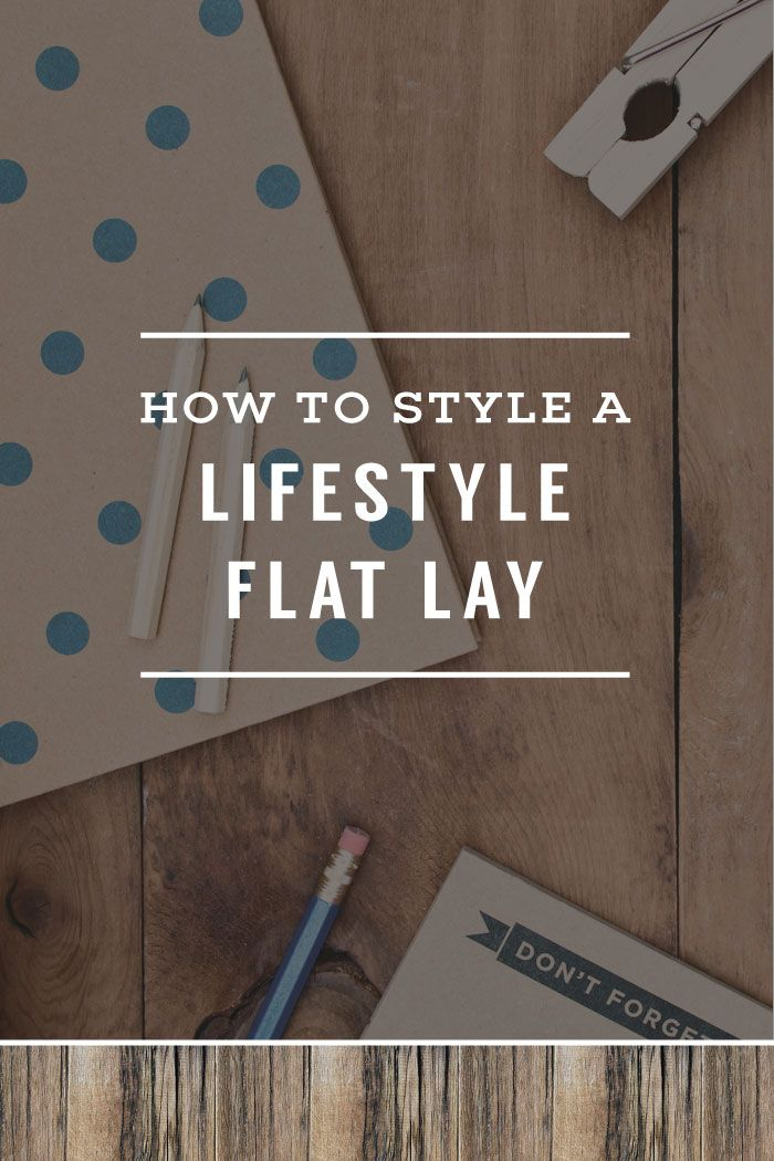 How To Style A Lifestyle Flat Lay | Planq Studio | flat lays | behind the scenes | instagram | photo styling | prop styling | brand photography