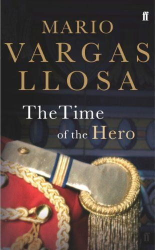 The Time of the Hero by Mario Vargas Llosa. $8.51. Publisher: Faber and Faber Fiction; New Ed edition (January 3, 2013). Author: Mario Vargas Llosa. 388 pages