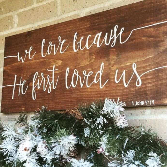 We love because He first loved us- Wooden sign for the home!