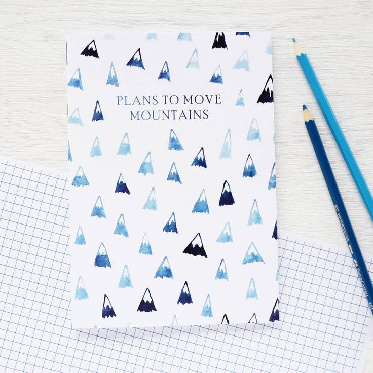 I've just found Plans To Move Mountains Notebook. A special notebook for the most monumental mountain moving plans: shows our watercolour painted blue and white pattern with an interesting description of mountains.. £3.95