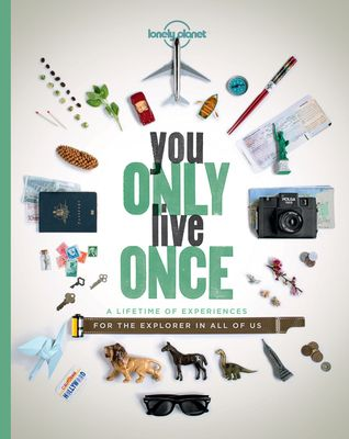 """Joyce - You Only Live Once by Lonely Planet.  """"Inspires readers to seize the moment, explore the world and share their incredible stories.. """" -- GoodReads"""