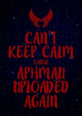 CAN'T KEEP CALM 'CAUSE APHMAU UPLOADED AGAIN