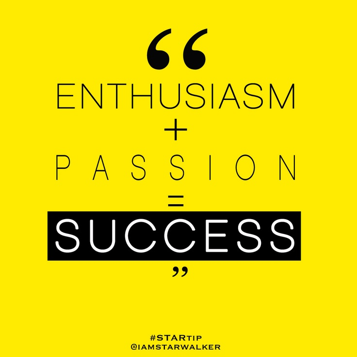 Enthusiasm, passion, success! | Words. Quotes. Life Tips ...