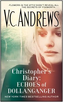 Christopher's Diary: Echoes of Dollanganger By V.C. Andrews