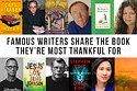 Celebrate Thanksgiving with the books Stephen King, Jonathan Franzen, Rainbow Rowell, R. L. Stine, James Patterson, Michael Chabon, Lemony Snicket, Chuck Palahniuk, and more of your favorite authors are grateful for.