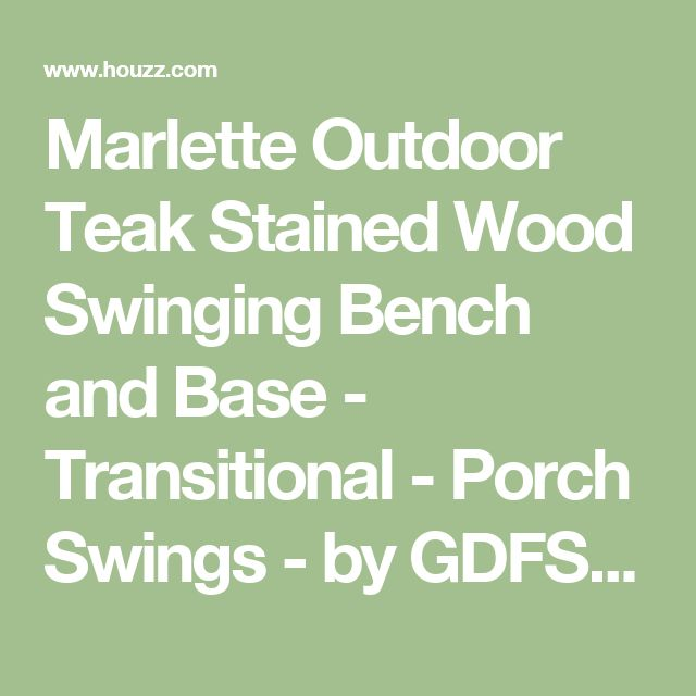 Marlette Outdoor Teak Stained Wood Swinging Bench and Base - Transitional - Porch Swings - by GDFStudio