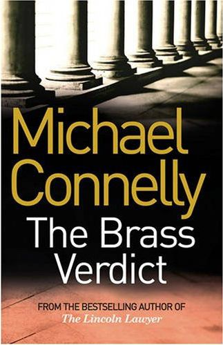 Michael Connelly: The Brass Verdict, 2010.02.