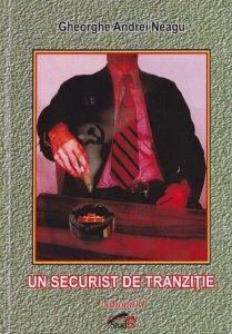 Părere de cititor - Un securist de tranziție, de Ghe. Andrei NEAGU http://scrieliber.ro/parere-de-cititor-un-securist-de-tranzitie-de-ghe-andrei-neagu/