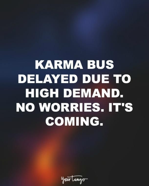 Love quote : Love : 20 Funny Quotes That Remind You That Karma's ALWAYS Watching | YourTango