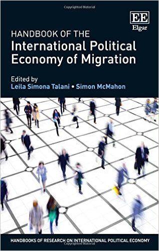 Handbook of the International Political Economy of Migration (EBOOK) FULL TEXT: http://www.elgaronline.com/view/9781782549895.xml