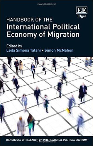 Handbook of the International Political Economy of Migration (EBOOK) FULL TEXT: http://www.elgaronline.com/view/9781782549895.xml