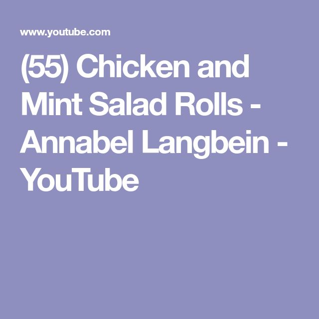 (55) Chicken and Mint Salad Rolls - Annabel Langbein - YouTube