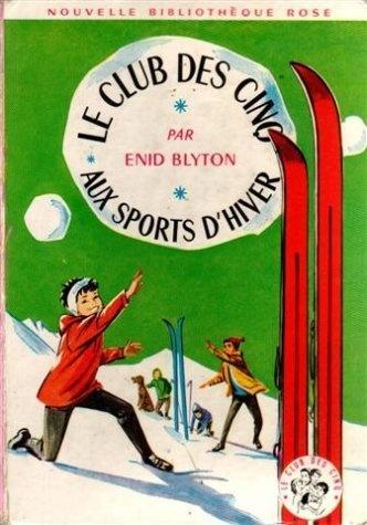 """""""Le club des cinq aux sports d'hiver"""" d'Enid Blyton. Les lectures de mon enfance. Toujours réédité, à faire découvrir à ses enfants et petits-enfants !"""