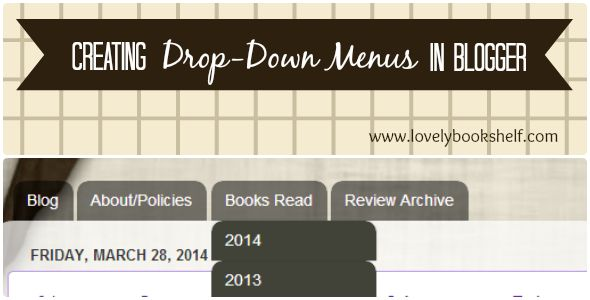 A Lovely Bookshelf on the Wall:  How to Create Drop-Down Menus in Blogger For when I get up the nerve to work with this much code!