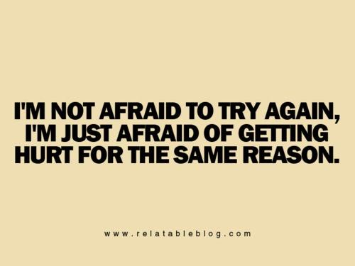 Scared Of Getting Hurt Quotes. QuotesGram