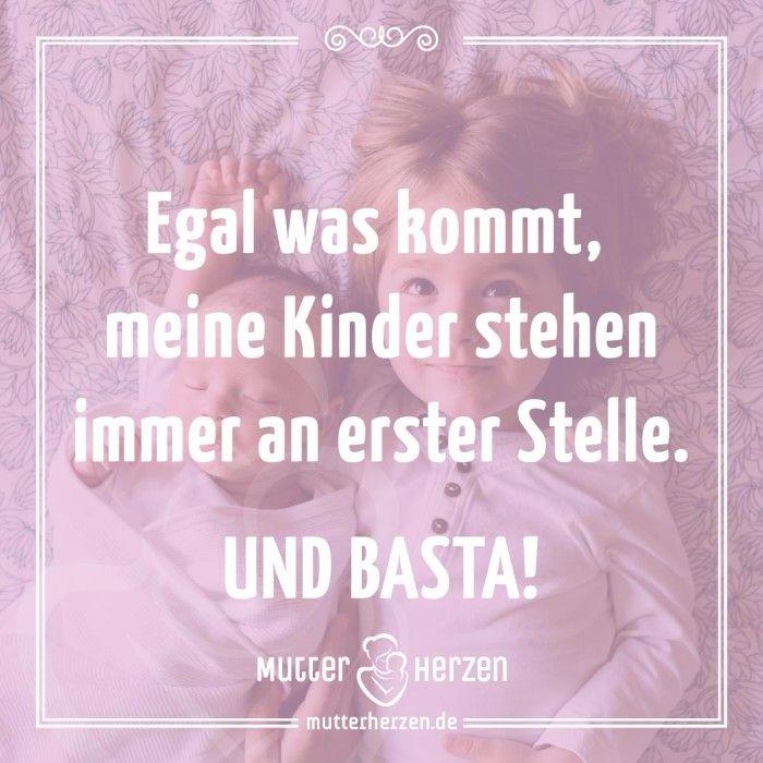 Mehr schöne Sprüche auf: www.mutterherzen.de  #kinder #priorität #mutterliebe