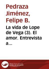 La vida de Lope de Vega (3). El amor. Entrevista a Felipe B. Pedraza Jiménez   Biblioteca Virtual Miguel de Cervantes