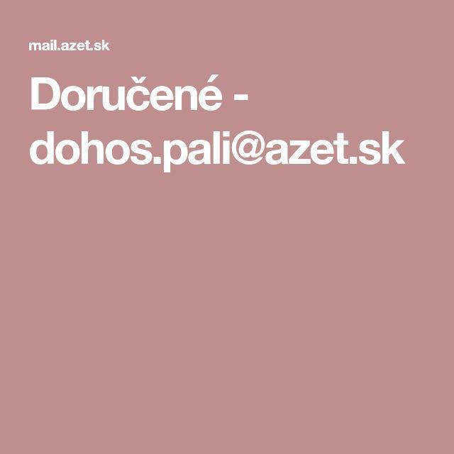 Doručené - dohos.pali@azet.sk