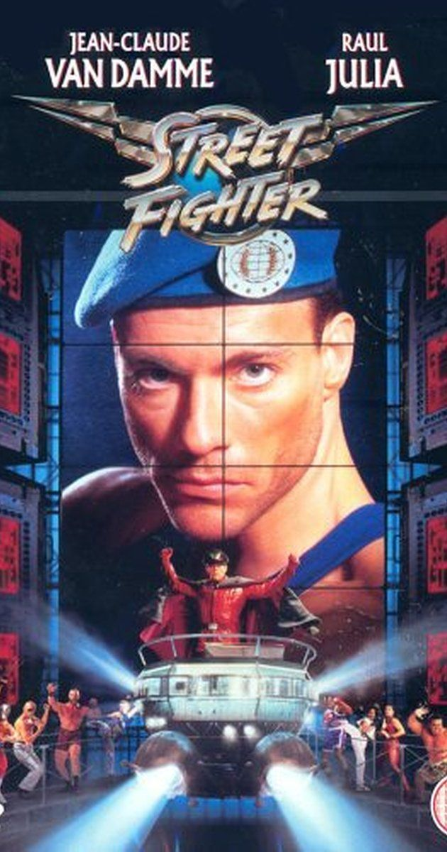 Directed by Steven E. de Souza.  With Jean-Claude Van Damme, Raul Julia, Ming-Na Wen, Damian Chapa. Col. Guile and various other martial arts heroes fight against the tyranny of Dictator M. Bison and his cohorts.