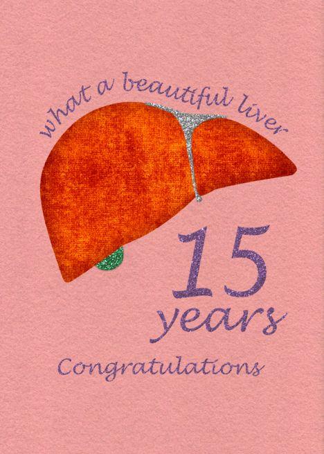 liver transplant  15 year anniversary congratulations