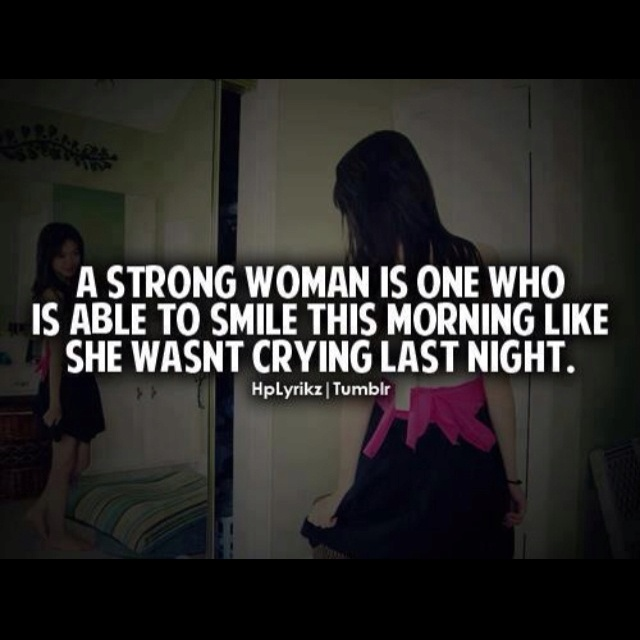 Powerful Little Quote Sad Quotes T: A Strong Woman Is Able To Smile This Morning Like