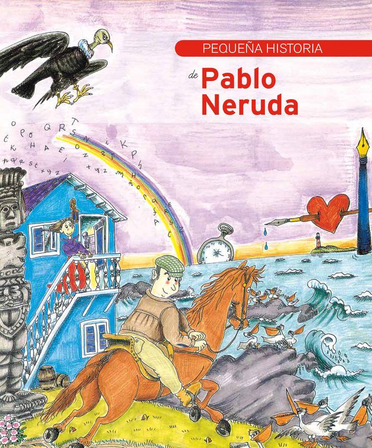 Juana Robles suárez. La Pequeña historia de Pablo Neruda explica de manera amena y a la vez rigurosa la vida y obra del escritor chileno. Ilustración Pilarín Bayés