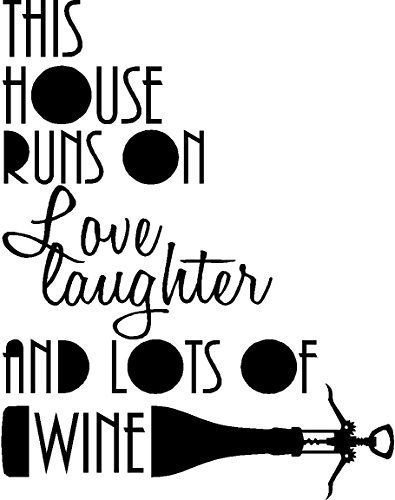 This house runs on love and laughter and lots of wine. cute Vinyl Wall Decal Decor Quotes Sayings Inspirational wall Art Ideogram Designs http://www.amazon.com/dp/B00LXKXXI2/ref=cm_sw_r_pi_dp_0vwtvb02E3WYK