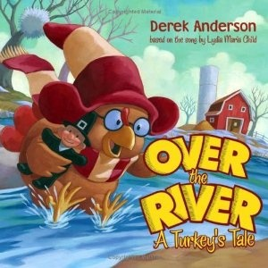 Over the River: A Turkey's Tale by Derek Anderson.