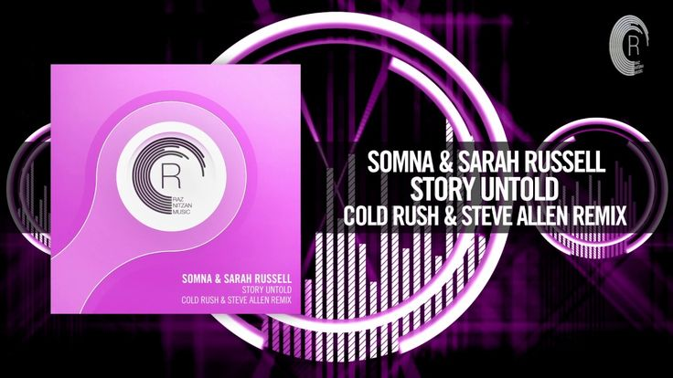 Somna & Sarah Russell - Story Untold (Cold Rush & Steve Allen Remix) [FU...