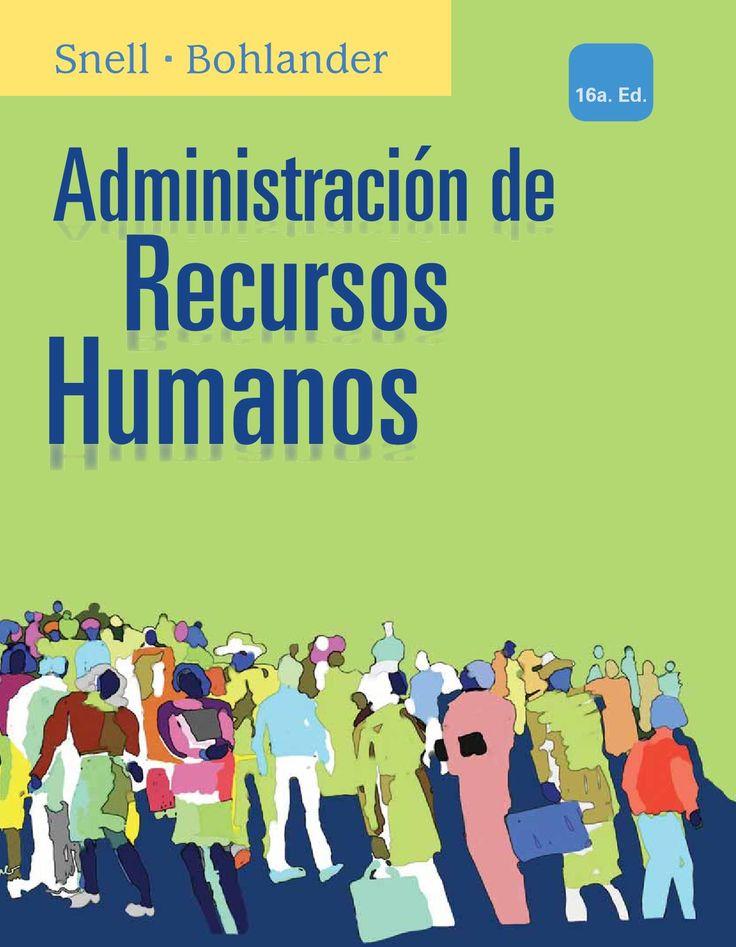Administración de recursos humanos / Scott Snell, George Bohlander ; traducción, María del Carmen Rodríguez Pedroza ; revisión técnica, Consuelo María García Álvarez