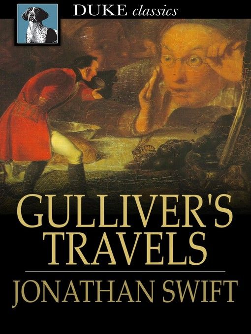a glimpse into jonathan swifts gullivers travels Jonathan swift is best known for his scathing satires, but swift's  you who  immediately think of gulliver's travels, or even a tale of a tub  at its core, the  journal to stella offers a glimpse at the man jonathan swift was.