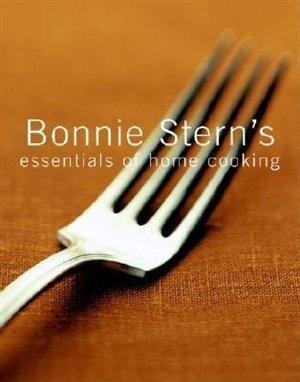 """Bonnie Stern's Essentials of Home Cooking"" by Bonnie Stern"