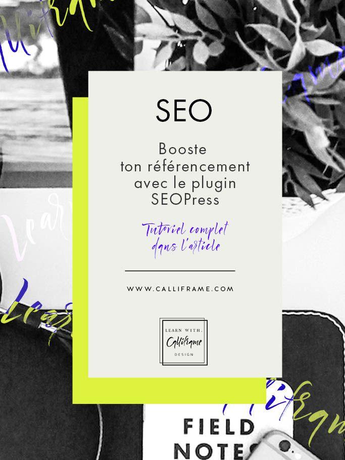 Booste ton référencement avec SEOPress via @calliframe SEO, référencement, google,