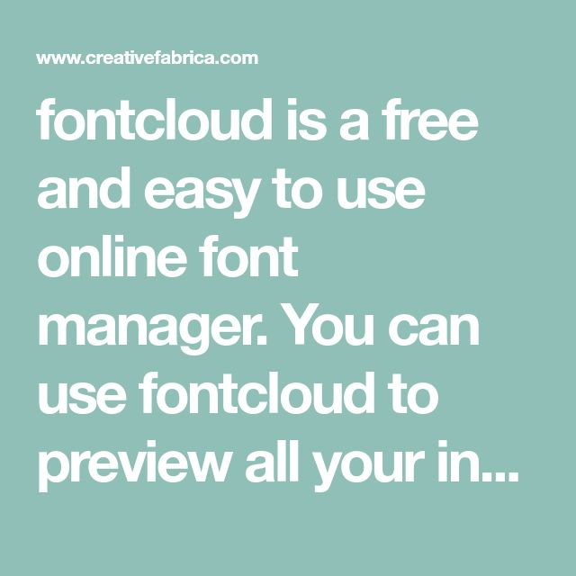 fontcloud is a free and easy to use online font manager.  You can use fontcloud to preview all your installed fonts, manage licenses, create lists and find new fonts.