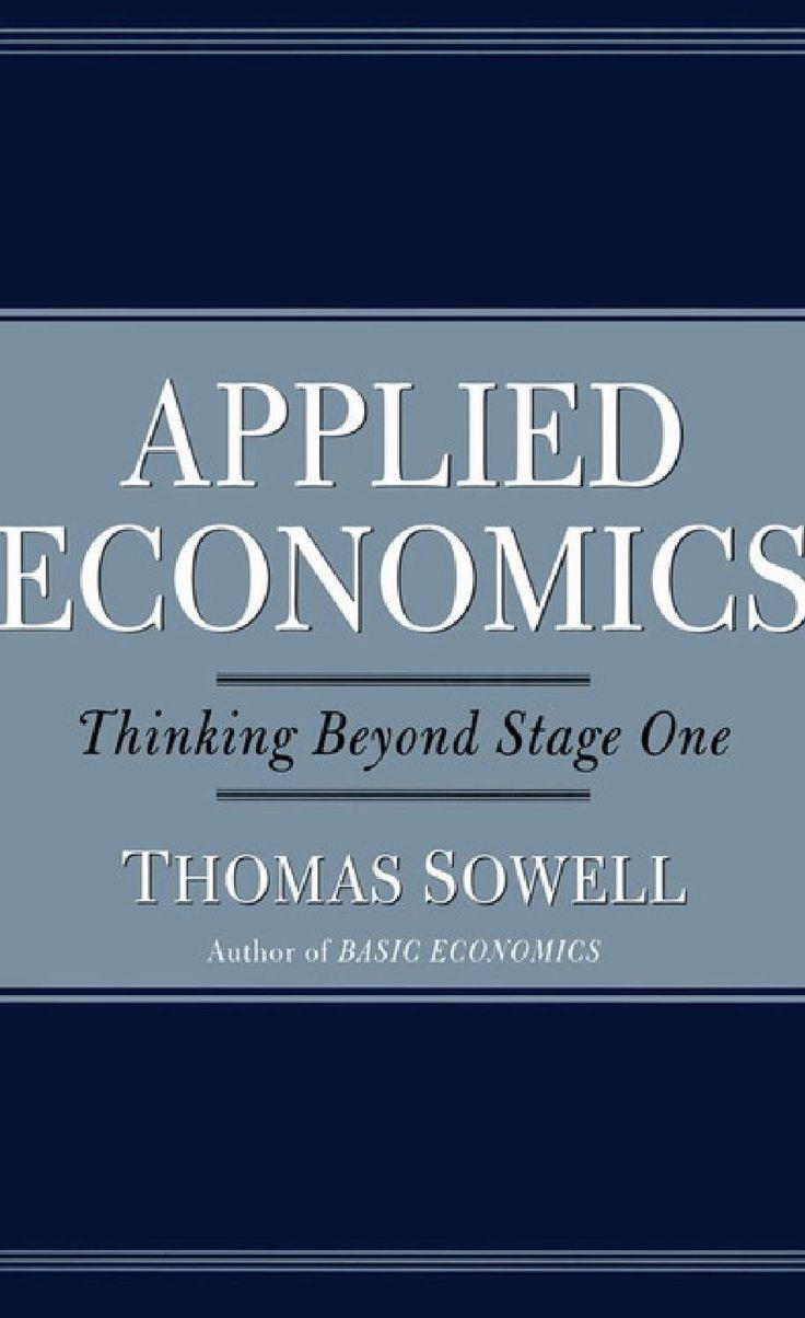 Applied Economics:  Thinking Beyomd Stage One   Thomas Sowell