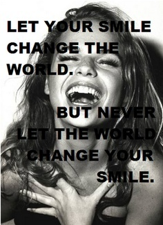 smile at the world