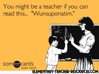 Teacher Humor...so true :): Funny Teacher Humor, Kindergarten Spelling, Teacher Funnies, Teacher Funny Quotes, Funny Quotes For Teachers, First Grade Teachers, Teacher Quotes Funny, Teacher Problems Funny, Teacher Problems Humor