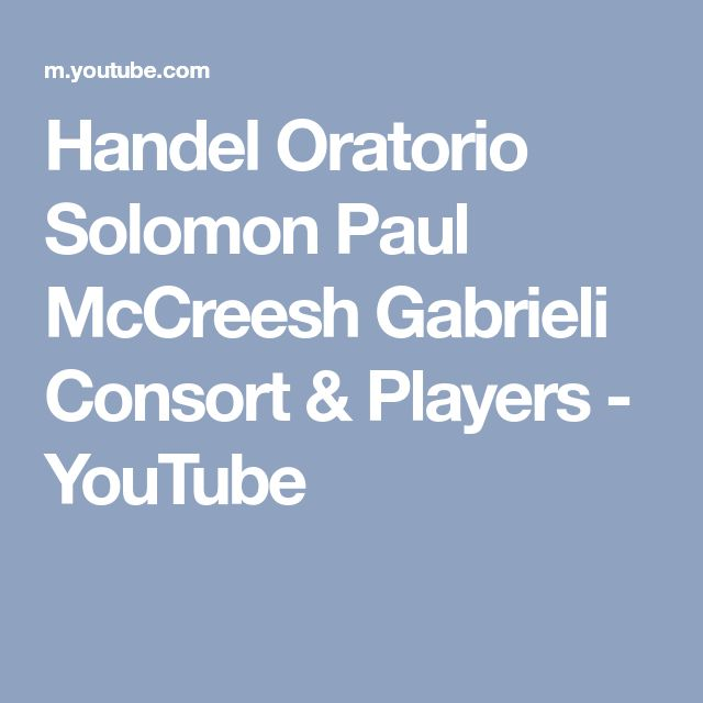 Handel Oratorio Solomon Paul McCreesh Gabrieli Consort & Players - YouTube
