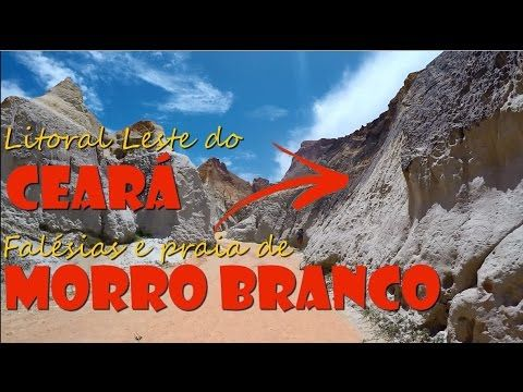 Morro Branco: Litoral Leste do Ceará