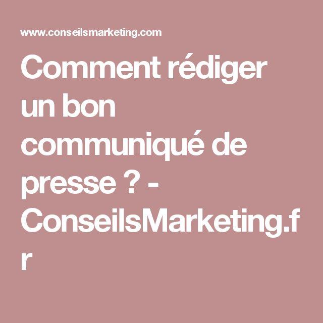 Comment rédiger un bon communiqué de presse ? - ConseilsMarketing.fr