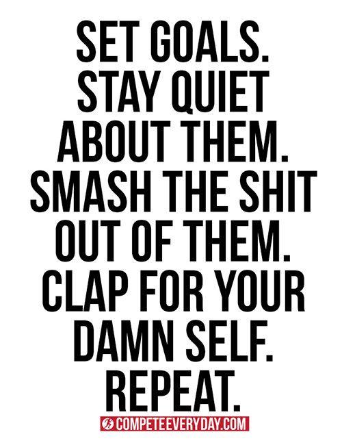 "Set Goals. Smash the Shit out of them motivational, 4"" x 4"" sticker."