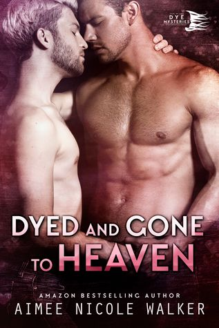Dyed and Gone to Heaven (Curl Up and Dye Mysteries, #3) by Aimee Nicole Walker