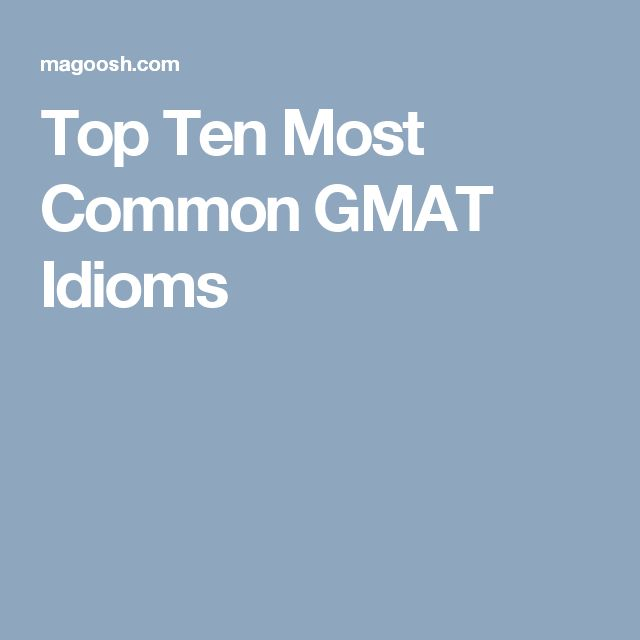 Top Ten Most Common GMAT Idioms