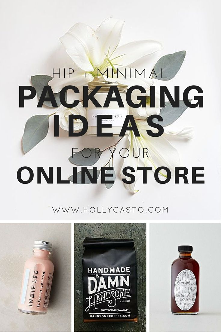 Hip + Minimal Packaging Ideas for Your Online Store | hollycasto.com