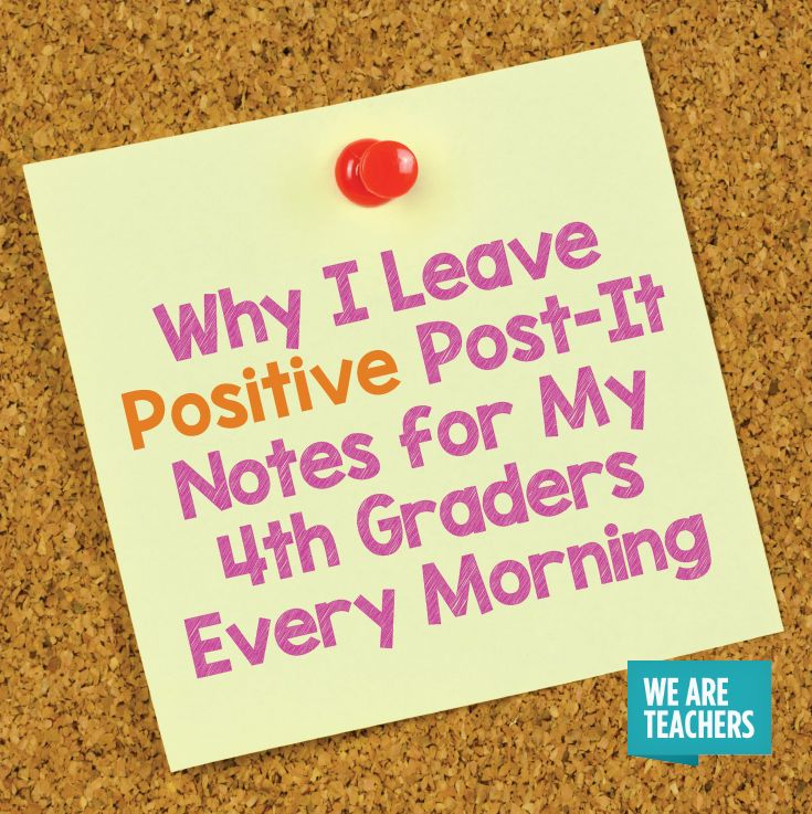 Why I Leave Positive Post-It Notes for My Fourth Graders Every Morning - WeAreTeachers
