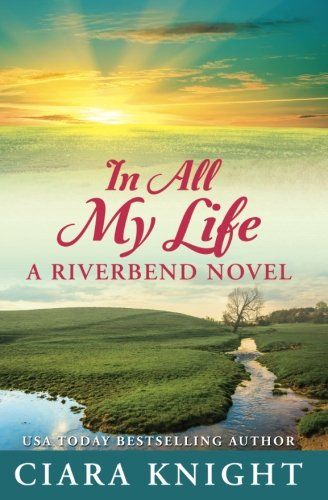 In All My Life (Riverbend) (Volume 4) by ciara Knight. Shamed and dismissed from the Atlanta Sheriff's Department, Larson Rader abandons big city law enforcement for a small town campus police job. He only hopes it's far enough to escape the publicity of putting a man his own sister falsely accused in the hospital. Helen Simpson returns to Riverbend for a new start with her young daughter running a battered women's shelter. Small town life gives them a peace they never had, until a…