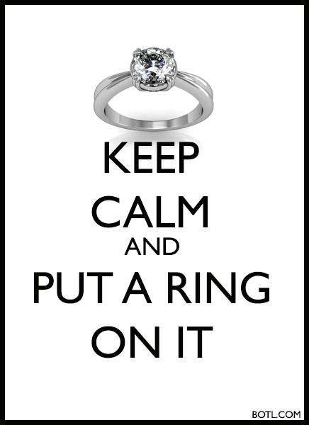 KEEP CALM and PUT A RING ON IT  (♪♫ Click the enlarged image/link to hear the music ♪♫) #Beyonce