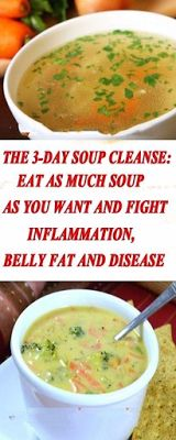 The 3-Day Soup Cleanse: Eat as Much Soup as You Want And Fight Inflammation, Belly Fat And Disease http://healthyquickly.com http://healthyquickly.com/healthy-soup-recipes-for-weight-loss/