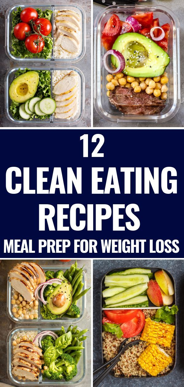 12 recipes for clean eating for weight loss: meal preparation for the week