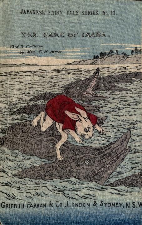 Japanese fairy tale: The hare of Inaba (因幡の白兎) by James, T. H., Mrs Published [between 1892 and 1896?]